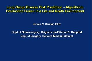 Bruce S. Kristal, PhD  Dept of Neurosurgery, Brigham and Women's Hospital