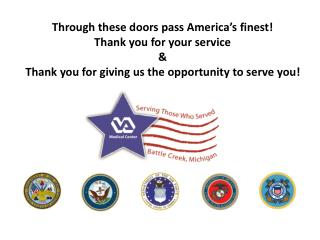 Through these doors pass America s finest Thank you for your service    Thank you for giving us the opportunity to serve