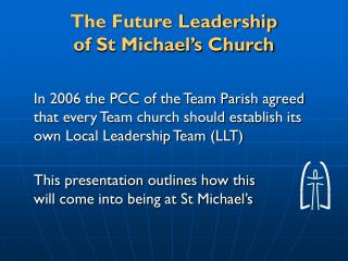 The Future Leadership  of St Michael's Church