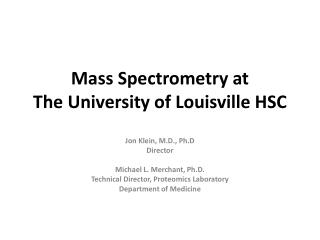 Mass Spectrometry at The University of Louisville HSC