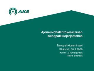 Ajoneuvohallintokeskuksen tulospalkkioj�rjestelm�
