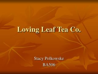 Loving Leaf Tea Co.