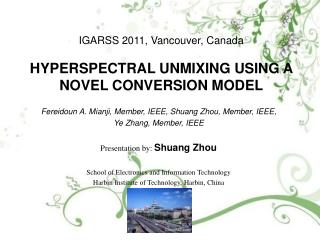 IGARSS 2011, Vancouver, Canada HYPERSPECTRAL UNMIXING USING A NOVEL CONVERSION MODEL