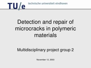 Detection and repair of microcracks in polymeric materials