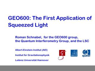 GEO600: The First Application of Squeezed Light