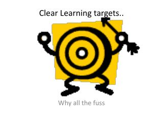 Clear Learning targets..