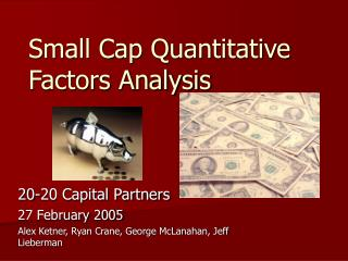 Small Cap Quantitative Factors Analysis