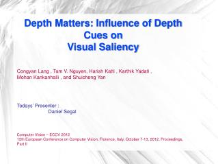 Depth Matters: Influence of Depth Cues on Visual Saliency