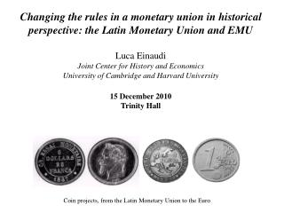Changing the rules in a monetary union in historical perspective: the Latin Monetary Union and EMU
