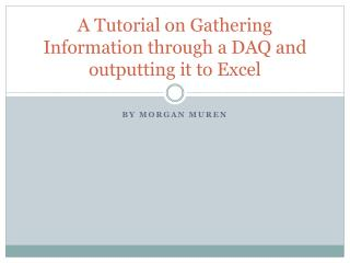 A Tutorial on Gathering Information through a DAQ and outputting it to Excel