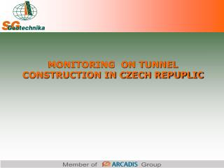 MONITORING  ON TUNNEL CONSTRUCTION IN CZECH REPUPLIC