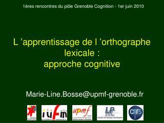 L'apprentissage de l'orthographe lexicale :  approche cognitive
