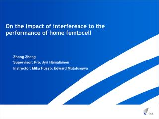 On the impact of interference to the performance of home femtocell