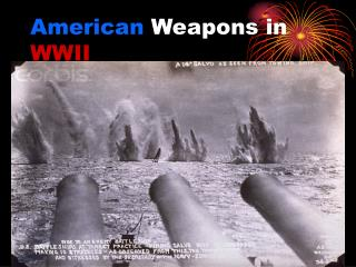 American  Weapons in  WWII