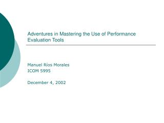 Adventures in Mastering the Use of Performance Evaluation Tools