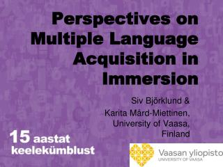 Perspectives on Multiple Language Acquisition in Immersion