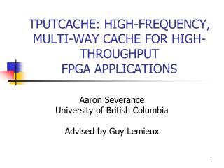 TPUTCACHE: HIGH-FREQUENCY, MULTI-WAY CACHE FOR HIGH-THROUGHPUT FPGA APPLICATIONS