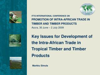 ITTO INTERNATIONAL CONFERENCE ON   PROMOTION OF INTRA-AFRICAN TRADE IN TIMBER AND TIMBER PRODUCTS
