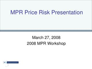 MPR Price Risk Presentation
