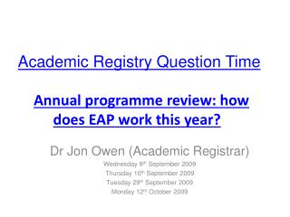 Academic Registry Question Time Annual programme review: how does EAP work this year?