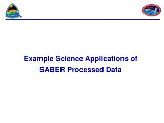 Example Science Applications of SABER Processed Data