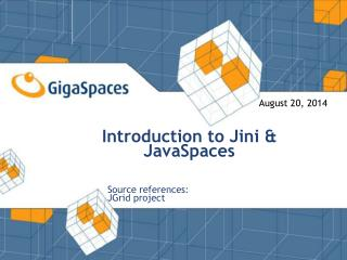Introduction to Jini & JavaSpaces