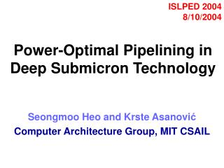 Power-Optimal Pipelining in Deep Submicron Technology