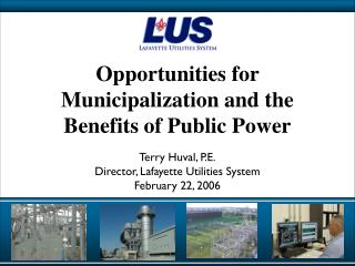 Opportunities for Municipalization and the Benefits of Public Power