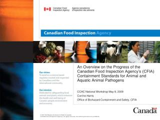 CCAC National Workshop May 8, 2009 Corrine Harris Office of Biohazard Containment and Safety, CFIA