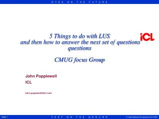 5 Things to do with LUS  and then how to answer the next set o f  questions CMUG focus Group