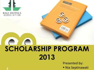 SCHOLARSHIP  PROGRAM 2013