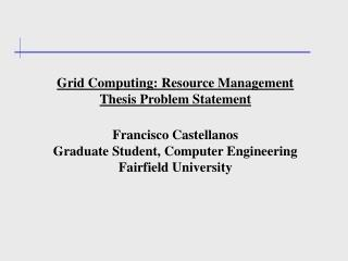 Grid Computing: Resource Management Thesis Problem Statement