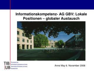 Informationskompetenz- AG GBV: Lokale Positionen – globaler Austausch