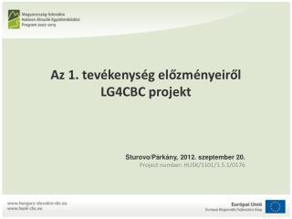 Az 1. tevékenység előzményeiről LG4CBC projekt