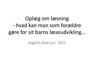Opl�g om l�sning  - hvad kan man som for�ldre g�re for sit barns l�seudvikling�