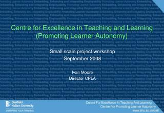 Centre for Excellence in Teaching and Learning (Promoting Learner Autonomy)