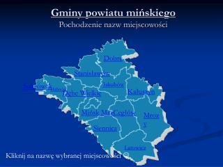 Gminy powiatu mińskiego Pochodzenie nazw miejscowości