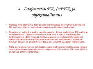 4.  Laajennettu ER- (=EER) ja objektimallinnus