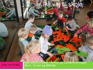 Børnekulturhuset i Århus og Landsforeningen Børn, Kunst og Billeder