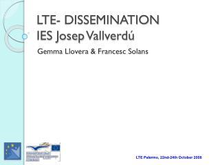 LTE- DISSEMINATION  IES  Josep  Vallverdú