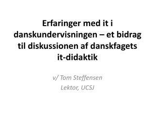 Erfaringer med it i danskundervisningen – et bidrag til diskussionen af danskfagets it-didaktik