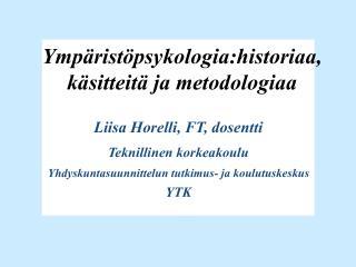 Ympäristöpsykologia:historiaa, käsitteitä ja metodologiaa