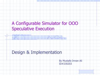 A Configurable Simulator for OOO Speculative Execution