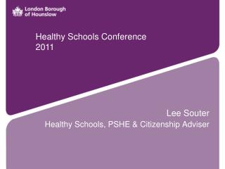 Lee Souter  Healthy Schools, PSHE & Citizenship Adviser