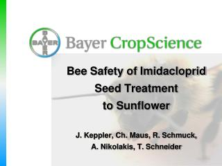 1. 	Exposure of honey bees to Imidacloprid (seed treatment)  Plant metabolism