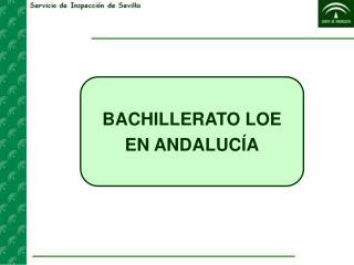 BACHILLERATO LOE EN ANDALUC�A