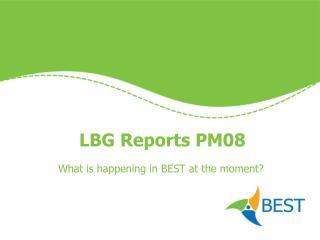 LBG Reports PM08