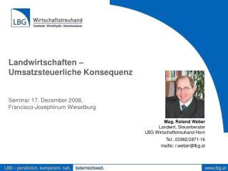 Mag. Roland Weber Landwirt, Steuerberater LBG Wirtschaftstreuhand Horn Tel.: 02982/2871-16