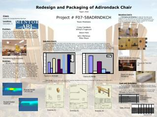 Redesign and Packaging of Adirondack Chair Team #58 Project # F07-58ADRNDKCH Team Members