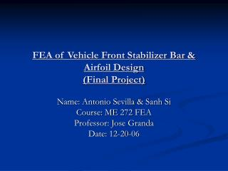 FEA of Vehicle Front Stabilizer Bar & Airfoil Design (Final Project)
